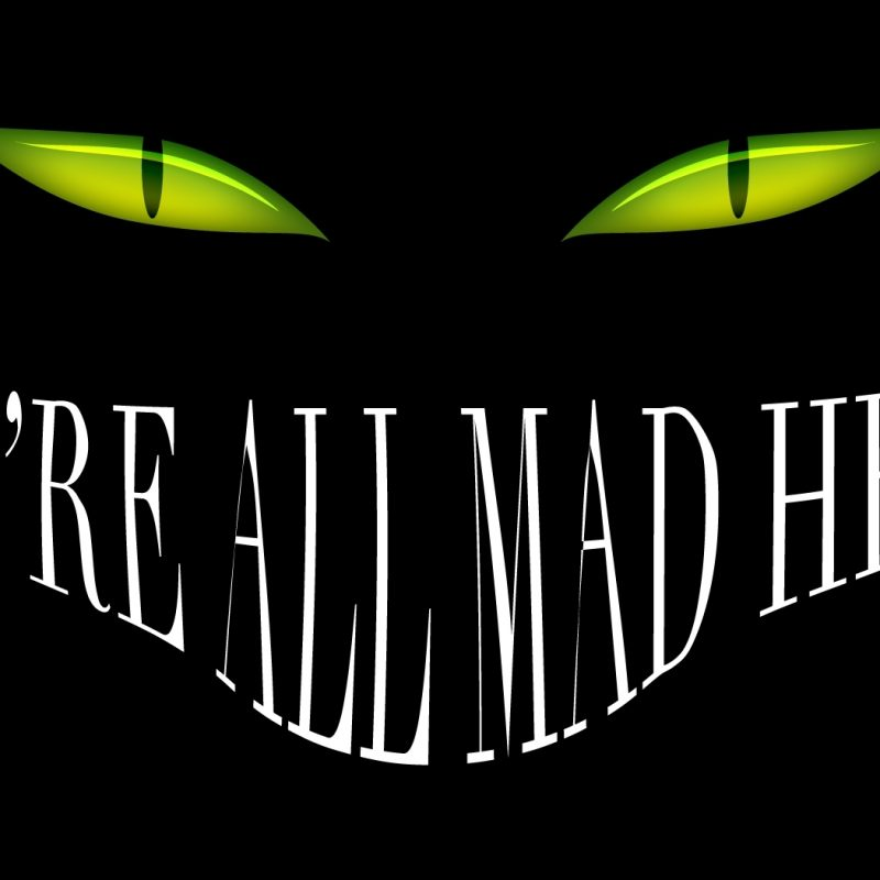 10 New Mad Wallpaper FULL HD 1080p For PC Background 2018 free download alice in wonderland smile cheshire cat black mad eyes dark halloween 800x800