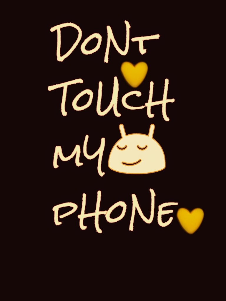 Title : don t touch my phone wallpapers collection (74+). Dimension : 768 x 1024. File Type : JPG/JPEG
