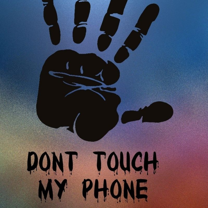 10 New Don T Touch My Phone Wallpaper Full Hd 1080p For Pc Desktop