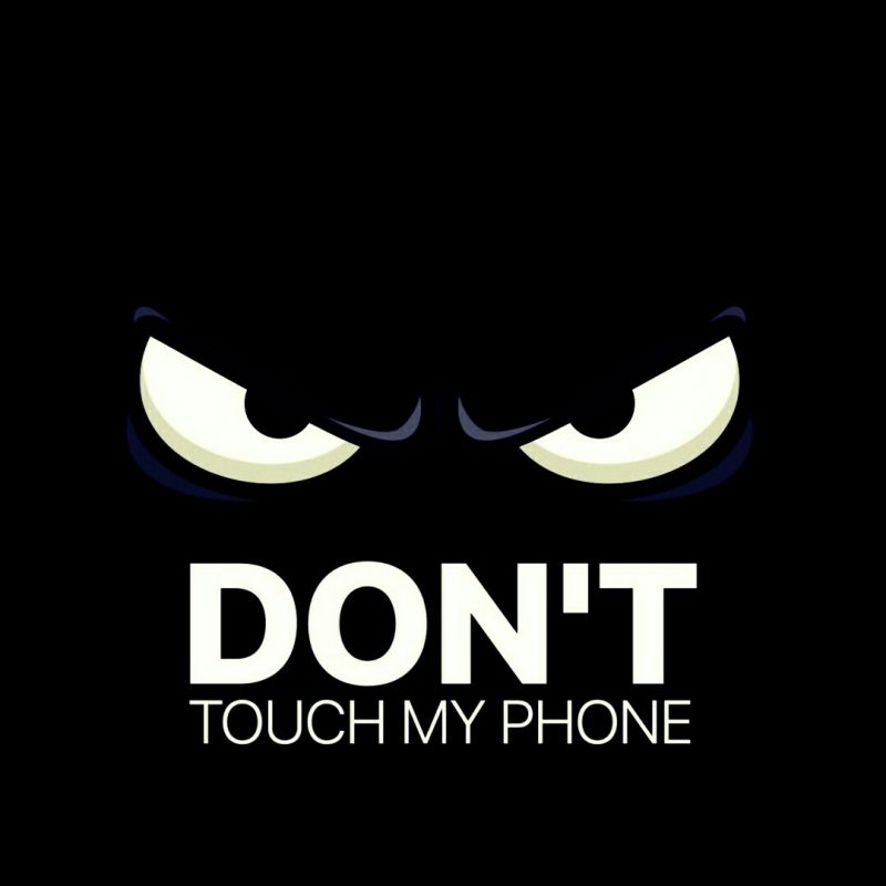 10 Latest Dont Touch My Phone Wallpaper FULL HD 1920×1080 For PC Background 2020 free download dont touch my phone fond decran pinterest ecran ecran 1 800x800