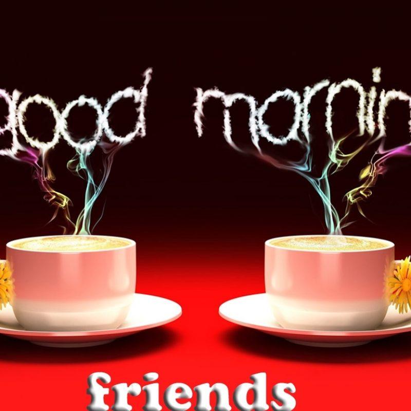 10 Most Popular Good Morning Friends Wallpaper FULL HD 1920×1080 For PC Background 2021 free download good morning friends szukaj w google komentarze pinterest 800x800