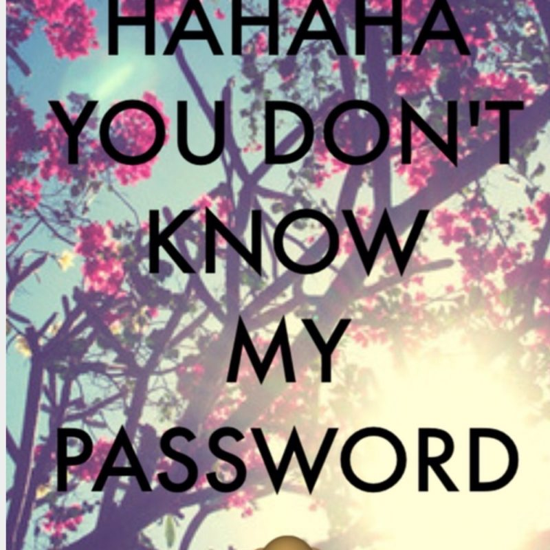 10 New Hahaha You Don't Know My Password FULL HD 1920×1080 For PC Desktop 2020 free download hahaha you dont know my password backgrounds pinterest 800x800