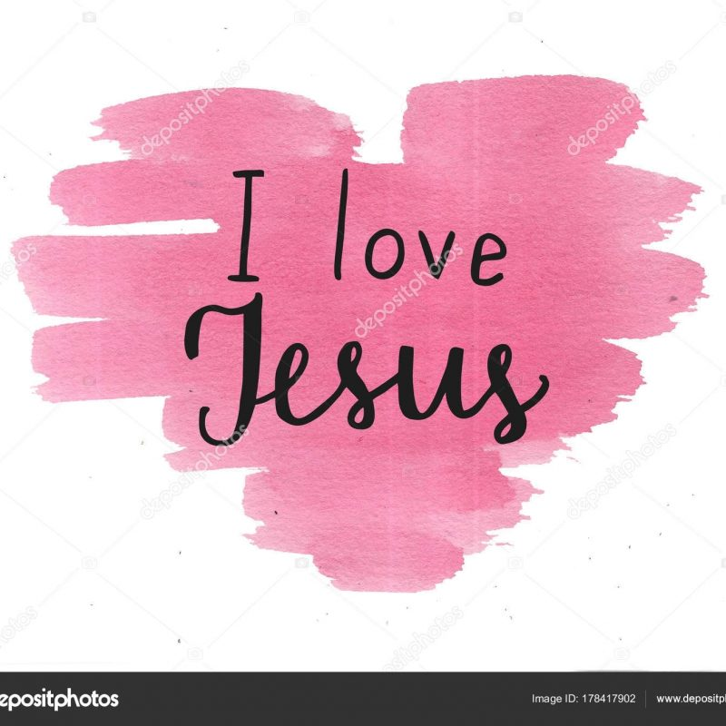 10 Top I Love Jesus Pictures FULL HD 1080p For PC Background 2020 free download hand lettering i love jesus on watercolor background stock photo 800x800