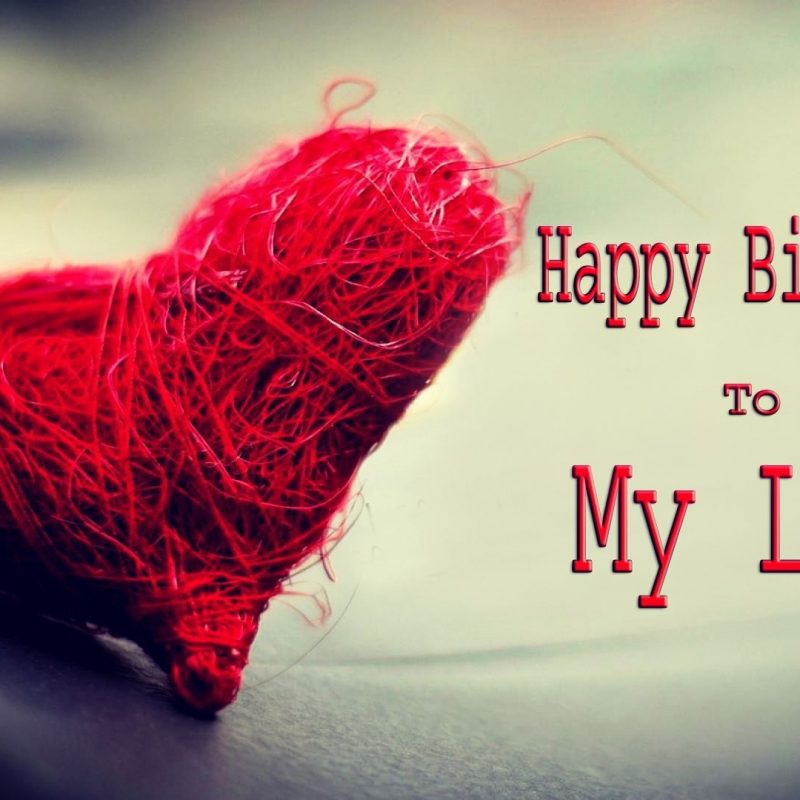 10 Best Happy Birthday Love Pics FULL HD 1920×1080 For PC Desktop 2021 free download happy birthday my love one hd wallpaper pictures backgrounds free 800x800