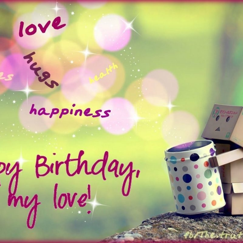 10 Best Happy Birthday Love Pics FULL HD 1920×1080 For PC Desktop 2021 free download happy birthday my love pictures photos and images for facebook 800x800