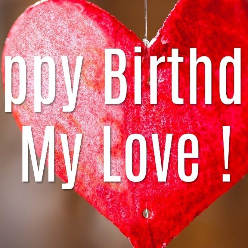 10 Best Happy Birthday Love Pics FULL HD 1920×1080 For PC Desktop 2021 free download happy birthday my love youtube 800x800
