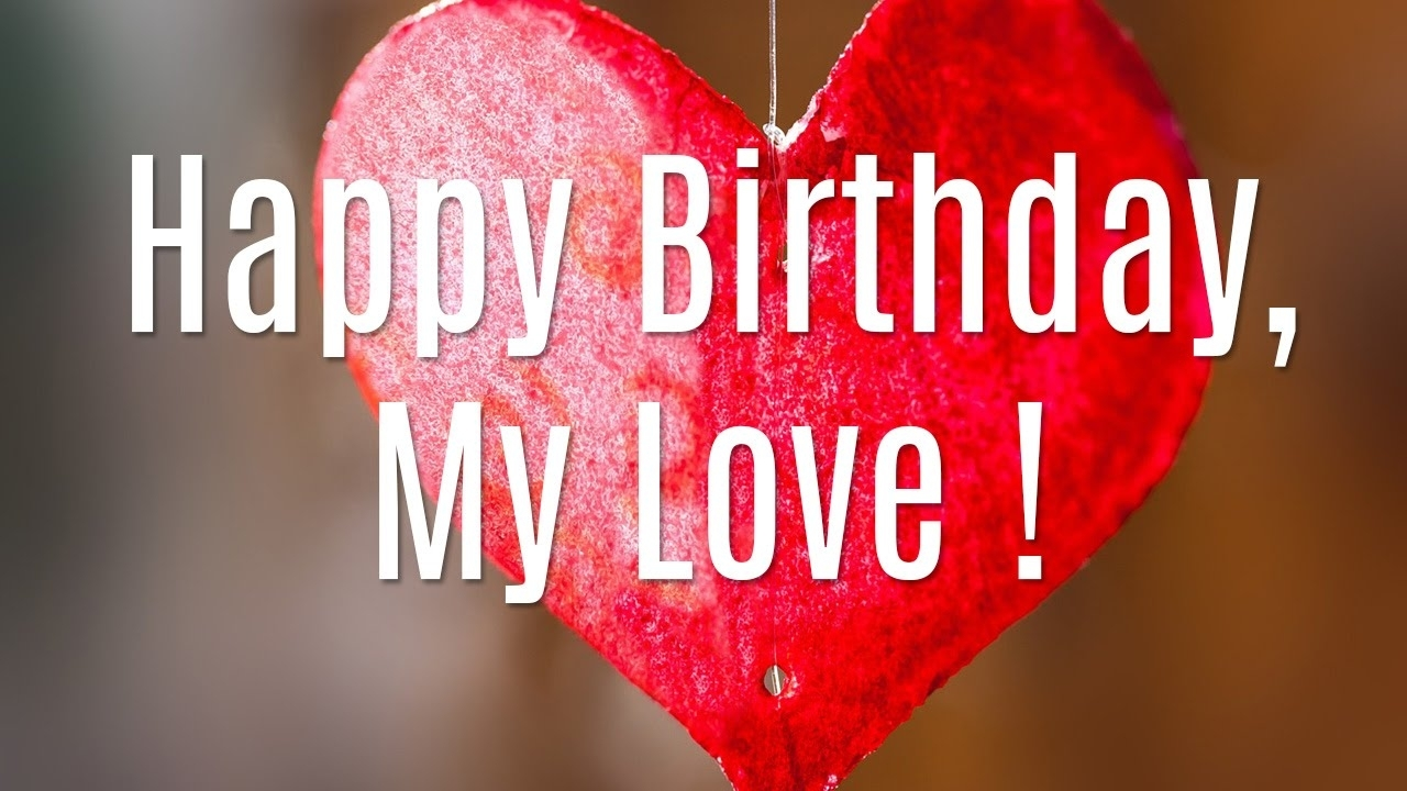 happy birthday my love - youtube