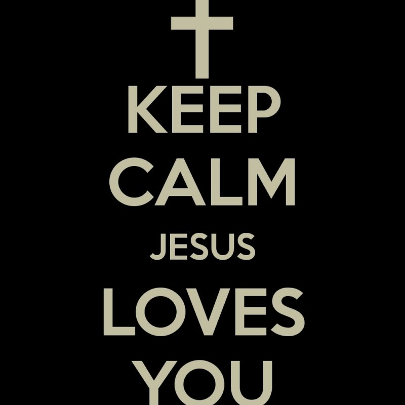 10 Best Jesus Loves You Wallpapers FULL HD 1920×1080 For PC Background 2018 free download jesus saviour lets pray together page 2 e29da4 keep calm 800x800