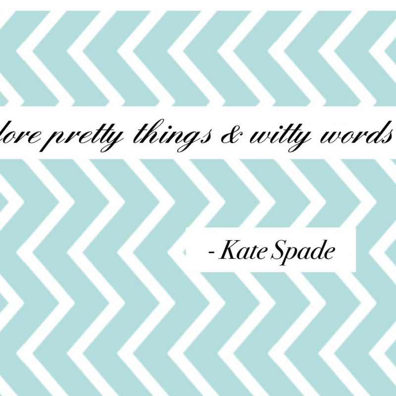 10 Most Popular Kate Spade Quote Desktop Wallpaper FULL HD 1920×1080 For PC Background 2021 free download kate spade wallpaper kate spade quotes wallpaper cardigans chai 800x800