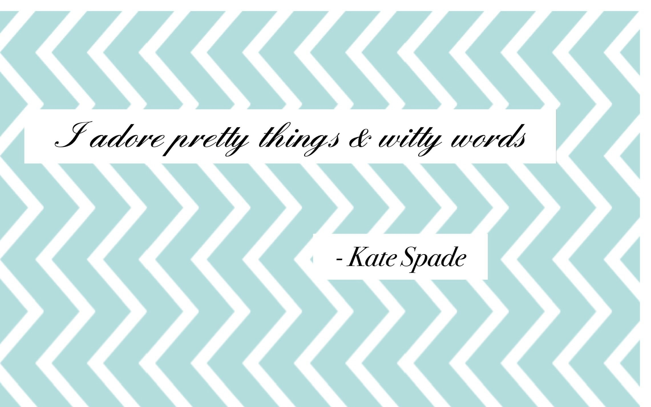 Title : kate spade wallpaper | kate spade quotes wallpaper cardigans amp; chai. Dimension : 2282 x 1426. File Type : JPG/JPEG