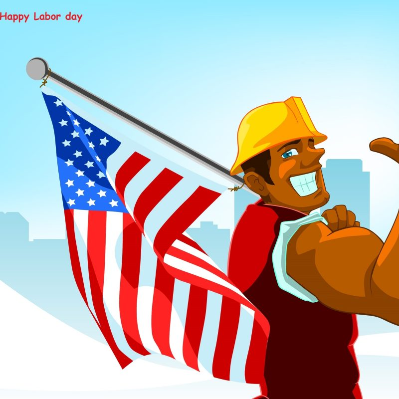 10 Latest Labor Day Backgrounds Wallpapers FULL HD 1920×1080 For PC Desktop 2018 free download labor day wallpapers wallpapers high quality download free 800x800