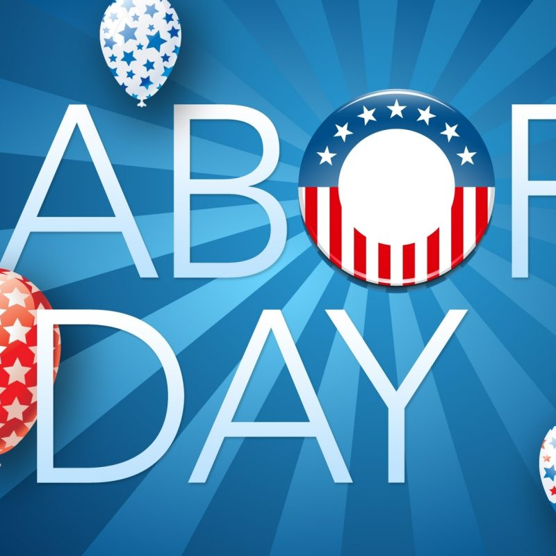 10 Latest Labor Day Backgrounds Wallpapers FULL HD 1920×1080 For PC Desktop 2018 free download labor day weekend events across the usa labor day weekend events 800x800