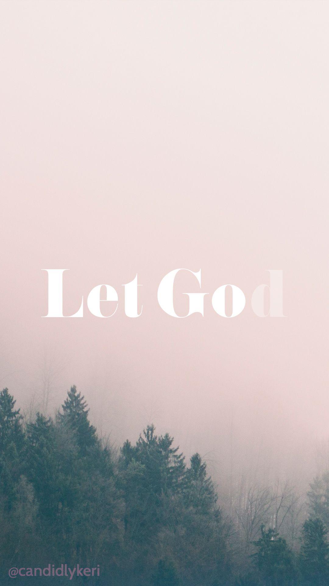 let go, let god iphone wallpaper | ❅ iphone wallpaper | scripture