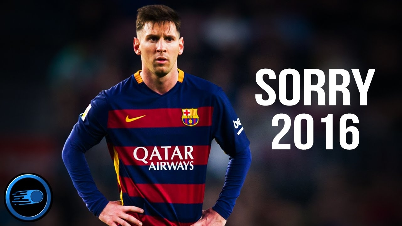 lionel messi - sorry | 2016 hd - youtube