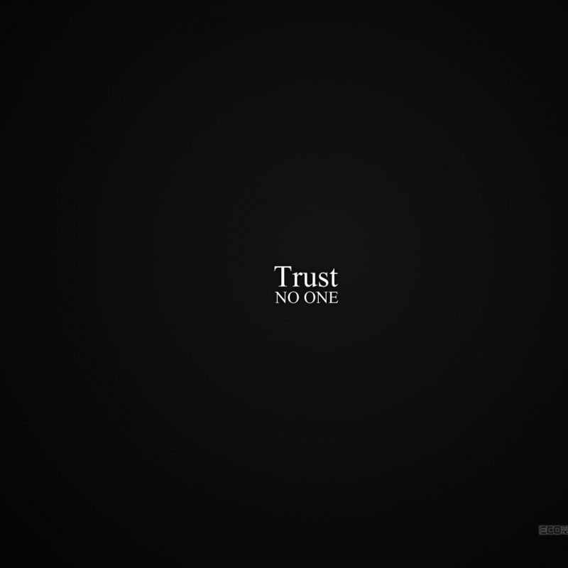 10 New Trust No One Wallpaper FULL HD 1920×1080 For PC Background 2021 free download trust no one e29da4 4k hd desktop wallpaper for 4k ultra hd tv e280a2 tablet 800x800