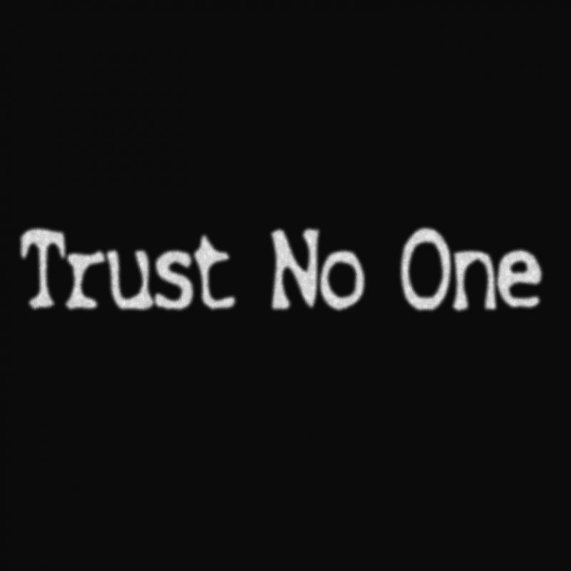 10 New Trust No One Wallpaper FULL HD 1920×1080 For PC Background 2020 free download trust no one imgur 800x800