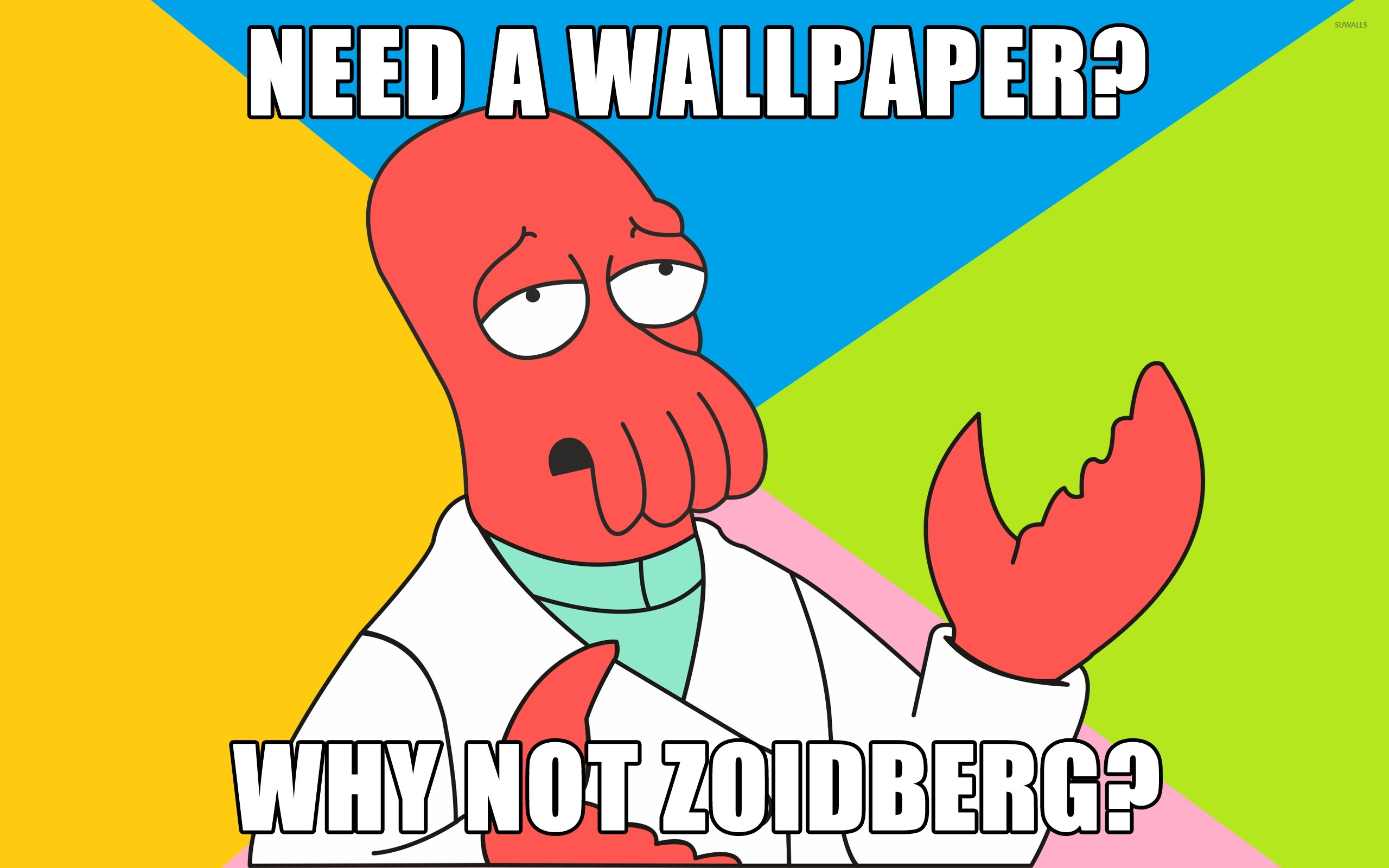 why not zoidberg? wallpaper - meme wallpapers - #9046