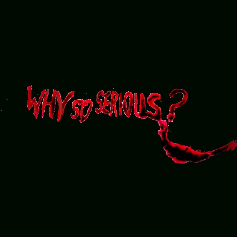 10 Best Why So Serious Logo FULL HD 1080p For PC Background 2021 free download why so serious the qe3 therapy is over huh pramodshukla519 800x800